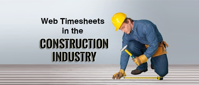 Web Timesheets in the Construction Industry
