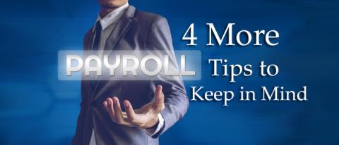 4 more payroll tips