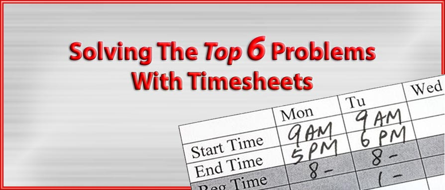 Top 6 Problems with Timesheets