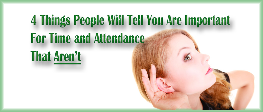 4-things-people-will-tell-important-time-attendance-arent