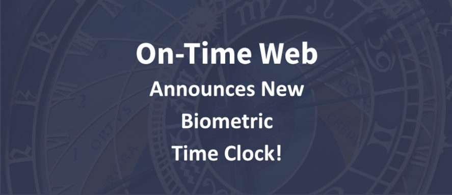 Announcing New Biometric Time Clock for On-Time Web