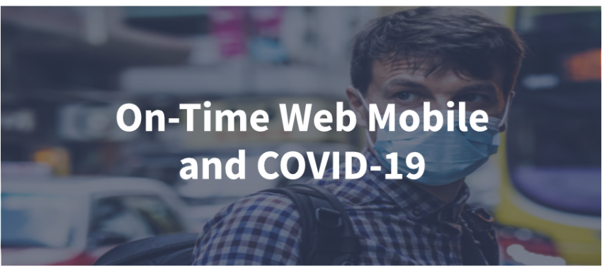 On-Time Web Mobile and COVID-19