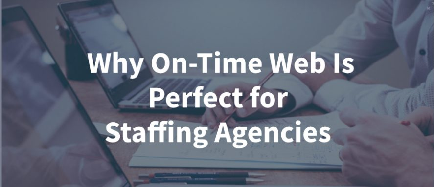 On-Time Web Perfect for Staffing Agencies